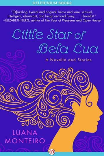 Little Star of Bela Lua: A Novella and Stories