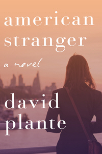 American Stranger - A Novel by David Plante