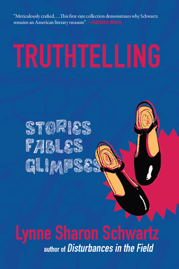 Truthtelling: Stories, Fables, Glimpses