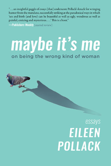Maybe It's Me: On Being the Wrong Kind of Woman